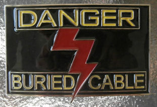 DANGER Buried Cable Belt Buckle - Nice gift idea!