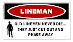 LINEMAN STICKER:  Old Lineman Never Die