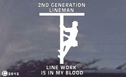 LINE WORK is in my Blood Decal...Family of Linemen?