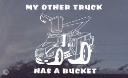 My Other Truck Has A Bucket Decal LARGE White or Black