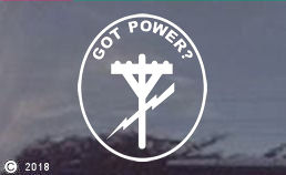  GOT POWER? HUGE!! 12x10 Window Decal 
