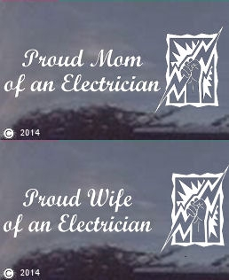 Proud Mom (or) Wife of an Electrician Window Decal