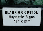 Magnetic Signs for Vehicles 24 x 12 Custom or Blank