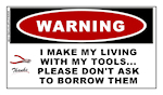 I Make MY Living With My Tools....Sticker