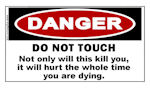 DANGER Do Not Touch...It Will Hurt... STICKER