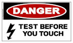 DANGER Test Before You Touch Sticker