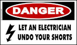 DANGER Let An Electrician Undo Your Shorts Decal/Sticker