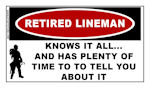 Retired Lineman: Knows It All And Has Plenty of Time To....