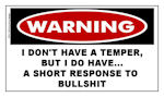 Warning Sticker: I don't have a temper, but I do have....