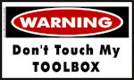 Warning Dont Touch My Tool Box Sticker