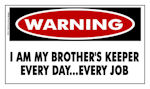 WARNING I Am My Brother's Keeper....Sticker