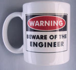 BEWARE of the Engineer Coffee Mug Cup