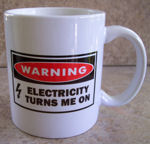 Electricity Turns Me On! Coffee Mug Cup