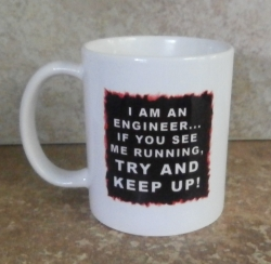 I am an Engineer Coffee Mug Cup
