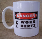 Work HERTZ Coffee Mugs Cups...Inspectors, Instructors, Others!