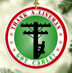 Got Cable? Christmas Ornament for the Cable Lineman