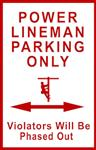 Power Lineman Metal Parking Sign PHASED OUT