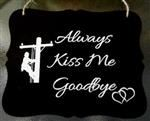 Always Kiss Me Goodbye Wall Lineman Plaque