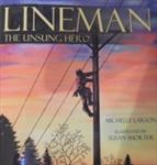 Book for Lineman's Children: Unsung Hero