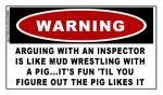 WARNING: Arguing With An Inspector Is Like.... Sticker