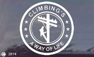 Climbing's a Way of Life - Female Line Worker Vinyl Decal
