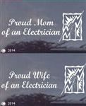 Proud Mom, Dad. Parents (or) Wife of an Electrician Window Decal