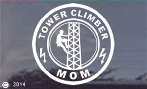 Tower Climber Mom Telecommunications Tower Decal