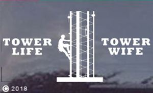 Tower Life / Tower Wife Sticker - Decal... 5 x 10 to HUUUGE sizes!