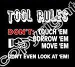 Tool RULES Decal  4 Inches Don't Even Look At 'Em!