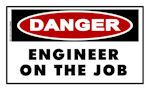 DANGER Engineer on the Job Sticker