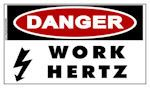 DANGER Work Hertz Sticker