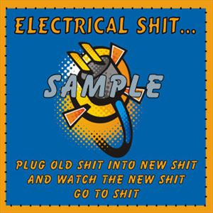 Electrical Shit Decal for Electricians and others!