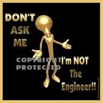 Electrical Engineer  Decal:  Don't Ask Me, Im NOT The Engineer!