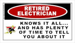 Retired Electrician: Knows It All And Has Plenty of Time To....