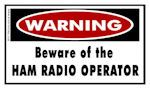 Warning Beware of the Ham Radio Operator Sticker