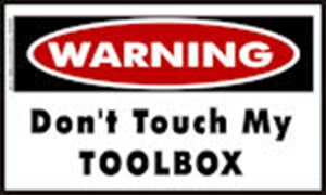 Warning Don't Touch My Tool Box Sticker