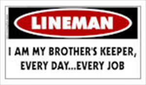LINEMAN I Am My Brother's Keeper....Sticker