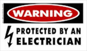 Warning Protected by an Electrician  Decal