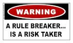 WARNING: A Rule Breaker is a Risk Taker Sticker SAFETY
