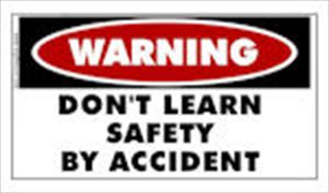 WARNING Don't Learn Safety By Accident Sticker