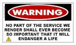WARNING: No Part of the Service We Render....etc. Sticker