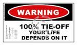 WARNING: 100% Tie-Off...Your Life Depends On It Sticker