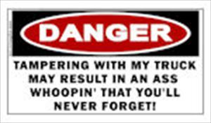 WARNING: Tampering with my Truck Sticker