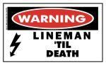 WARNING Lineman Til Death Sticker