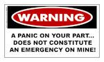 WARNING: A Panic On Your Part Does Not.... Sticker