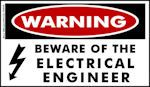 WARNING Beware of the Electrical Engineer Sticker