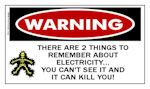 Warning Sticker: There are 2 things to remember about electricity...