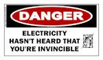 DANGER: Electricity Hasnt Heard That Youre Invincible Sticker