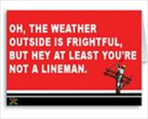 The Weather is Frightful... Lineman/Electrician Christmas Cards