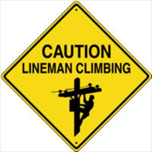 CAUTION LINEMAN CLIMBING SIGN -Metal
